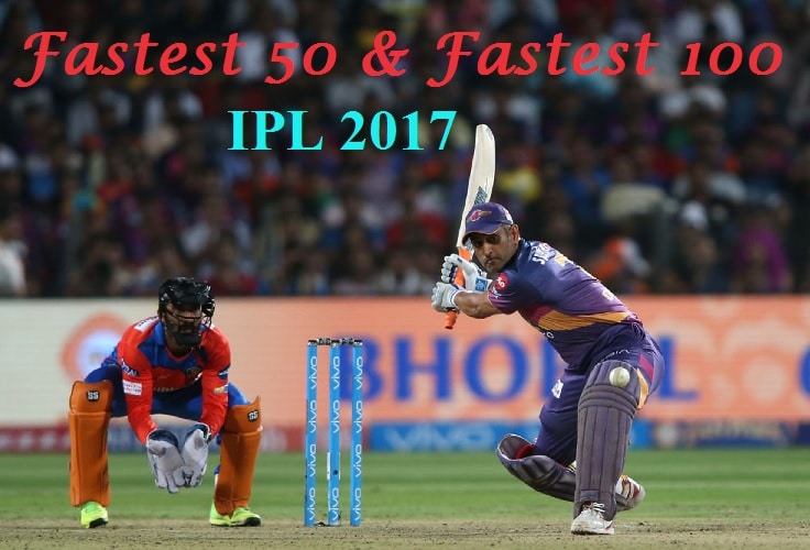 fastest 50 and fastest 100 IPL 2017